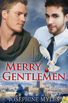 Merry Gentlemen by Josephine Myles