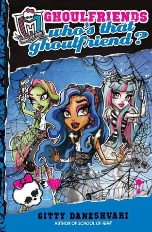 Who's That Ghoulfriend? (Ghoulfriends, #3)