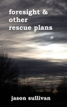 Foresight and Other Rescue Plans