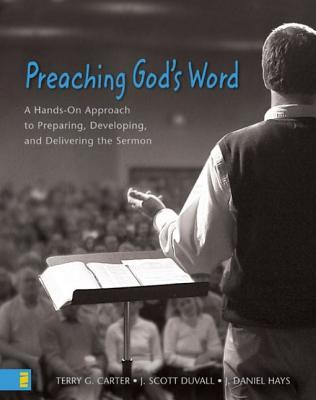 Preaching God's Word by J. Scott Duvall