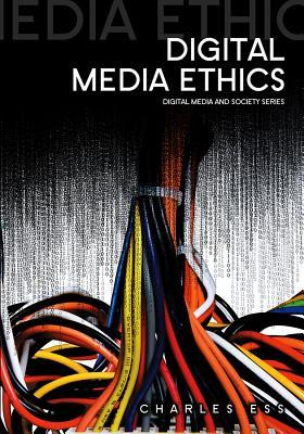 Digital Media Ethics by Charles Ess