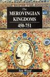 The Merovingian Kingdoms 450–751