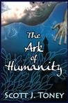 The Ark of Humanity by Scott Toney