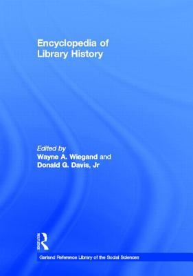 Encyclopedia Of Library History
