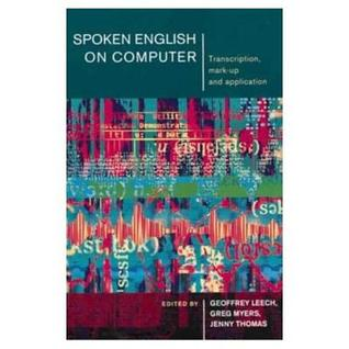 Spoken English on Computer: Transcription, Mark-up, and Application