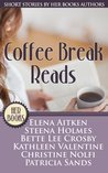 Coffee Break Reads (Short Stories by HER Book Authors)
