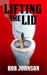 Lifting the Lid - A comedy thriller by Rob Johnson