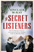The Secret Listeners by Sinclair McKay