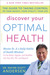 Discover Your Optimal Health: The Guide to Taking Control of Your Weight, Your Vitality, Your Life