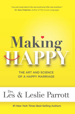 Making Happy by Dr. Les Parrott