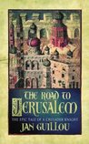 The Road to Jerusalem (The Knight Templar, #1)