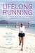 Lifelong Running: How to Overcome the Eleven Myths of Running and Live a Healthier Life