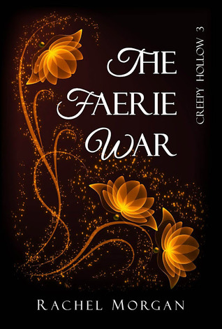 The Faerie War (Creepy Hollow, #3)