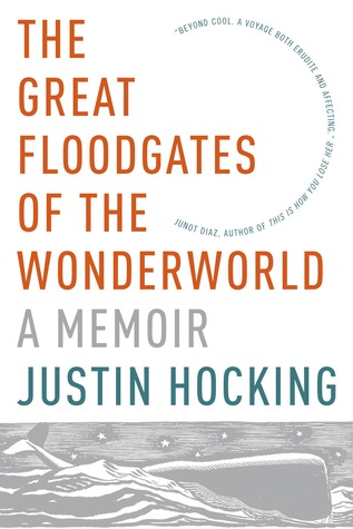 The Great Floodgates of the Wonderworld: A Memoir