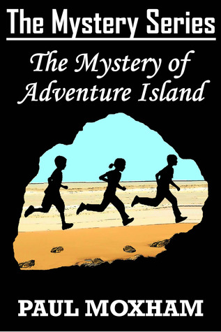 The Mystery of Adventure Island by Paul Moxham