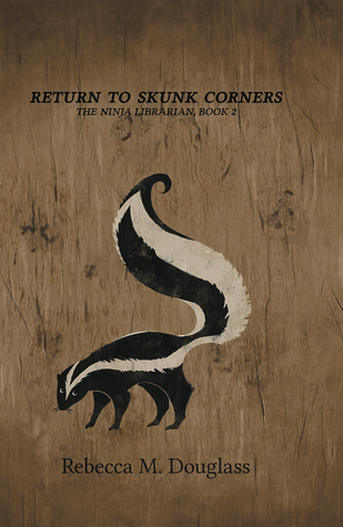 Return to Skunk Corners by Rebecca Douglass