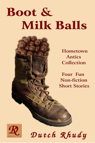 Boot and Milk Balls by Dutch Rhudy Book Cover Image