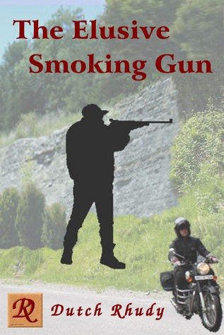 The Elusive Smoking Gun by Dutch Rhudy Book Cover Image