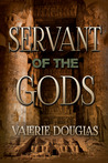 Servant of the Gods by Valerie Douglas