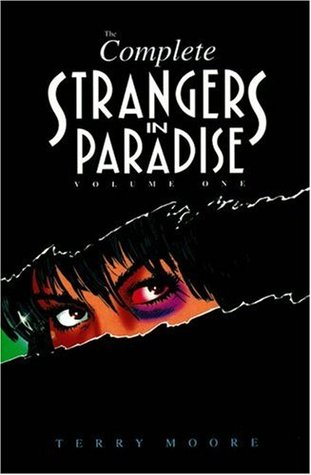 The Complete Strangers in Paradise, Volume 1 by Terry Moore