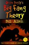 Orson Buggy's Big Fang Theory (Book 3)