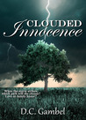Clouded Innocence by D.C. Gambel