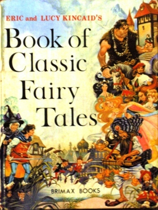 Book of Classic Fairy Tales by Eric Kincaid