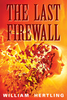 The Last Firewall by William Hertling