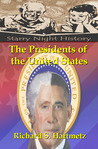 The Presidents of the United States by Richard S. Hartmetz