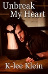 Unbreak My Heart (Unbreak My Heart, #1)