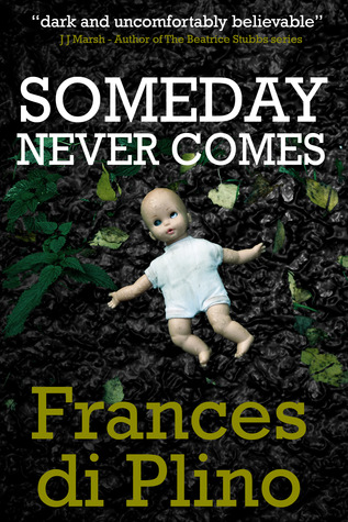 Someday Never Comes by Frances di Plino