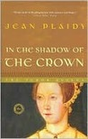 In the Shadow of the Crown (Queens of England, #6)