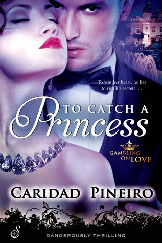 To Catch a Princess by Caridad Piñeiro