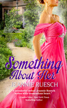 Something about Her by Jeannie Ruesch