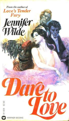Dare to Love by Jennifer Wilde