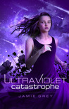 Ultraviolet Catastrophe by Jamie Grey