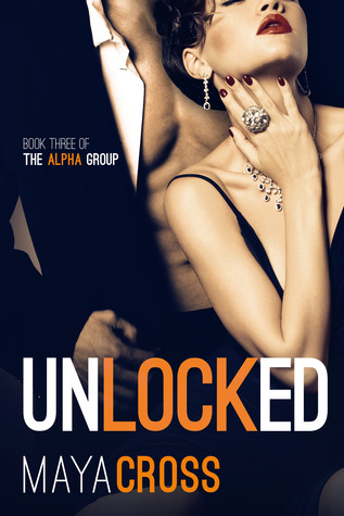 Unlocked (The Alpha Group, #3)