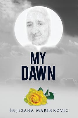 My Dawn by Snjezana Marinkovic