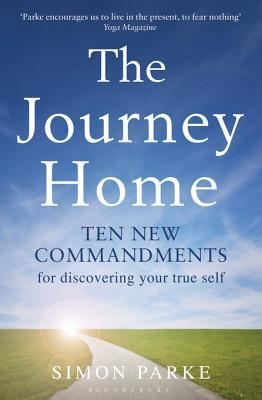 The Journey Home: Ten New Commandments for Discovering Your True Self