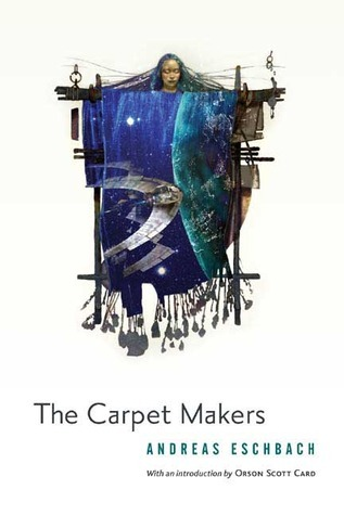 The Carpet Makers by Andreas Eschbach