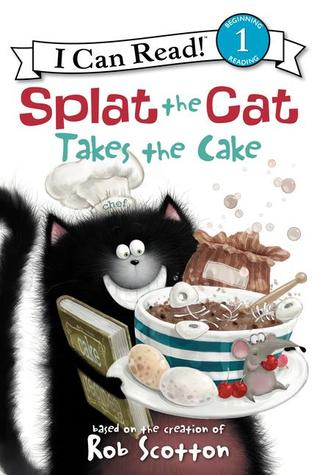 Splat the Cat Takes the Cake by Rob Scotton