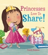 Princesses Love to Share!