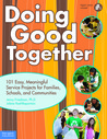 Doing Good Together: 101 Easy, Meaningful Service Projects for Families, Schools, and Communities