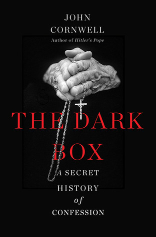The Dark Box: A Secret History of Confession