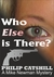 Who Else is There? (Mike Newman Mysteries, #1)