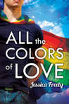 All The Colors Of Love by Jessica Freely