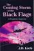 The Coming Storm of the Black Flags: A Prophetic Suspense