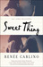 Sweet Thing by Renée Carlino