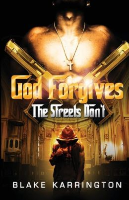God Forgives The Streets Don't