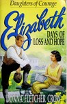 Elizabeth: Days of Loss and Hope